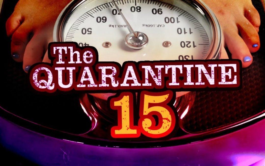 "Avoiding the ""Quarantine 15"""
